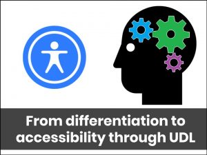 from differentiation to accessibility through udl